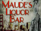 Maude's Liquor Bar