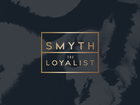 Smyth + The Loyalist